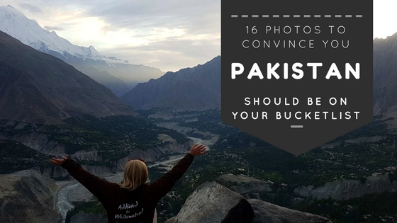 16 Photos to Convince You Pakistan Should be on Your Bucketlist
