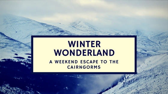 A Weekend Winter Escape in the Scottish Cairngorms.